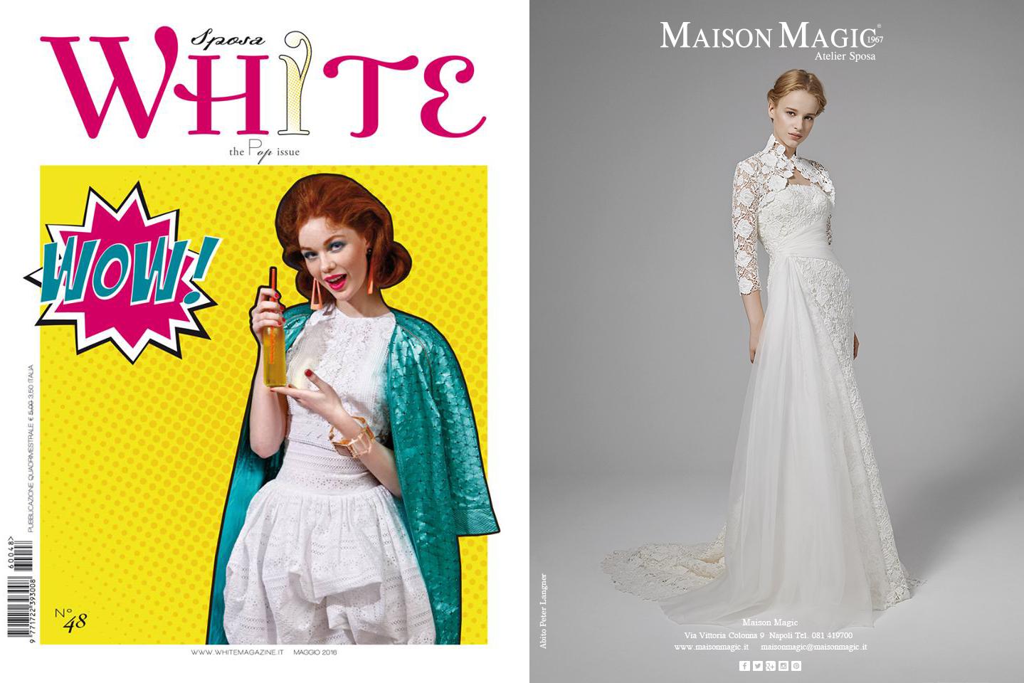 0314eb3dc8f5 Maison Magic Atelier Sposa sulle pagine del nuovo numero di White Sposa in  Edicola. - MAISON MAGIC